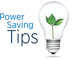 Power Sving Tips